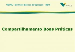 GEVGL Diretrizes Bsicas da Operao DBO Compartilhamento Boas