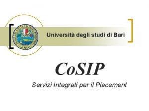 Universit degli studi di Bari Co SIP Servizi