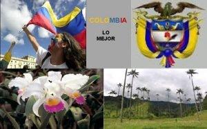 COLOMBIA LO MEJOR 1 COLOMBIA ES PRIMERA En