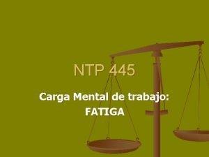 NTP 445 Carga Mental de trabajo FATIGA Carga
