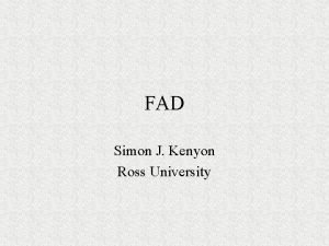 FAD Simon J Kenyon Ross University FAD Myths