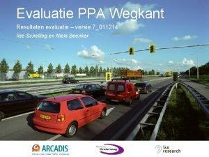 Evaluatie PPA Wegkant Resultaten evaluatie versie 7011214 Ilse