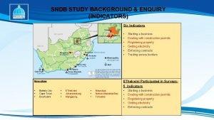SNDB STUDY BACKGROUND ENQUIRY INDICATORS Six Indicators EThekwini