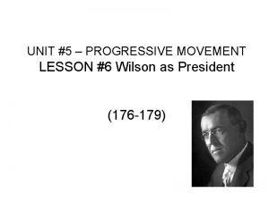 UNIT 5 PROGRESSIVE MOVEMENT LESSON 6 Wilson as