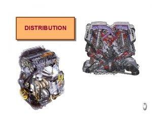DISTRIBUTION GENERALITES La distribution est lensemble des organes