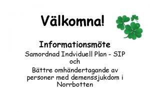 Vlkomna Informationsmte Samordnad Indviduell Plan SIP och Bttre