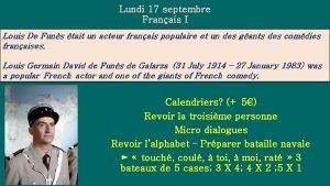 Lundi 17 septembre Franais I Louis De Funs