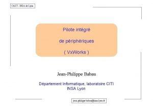CAST INSA de Lyon Pilote intgr de priphriques