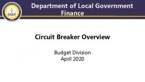 Department of Local Government Finance Circuit Breaker Overview