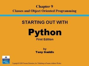 Chapter 9 Classes and Object Oriented Programming STARTING