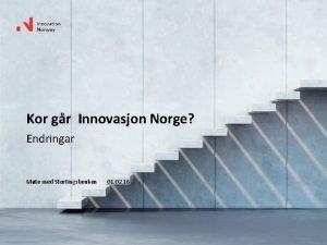 Kor gr Innovasjon Norge Endringar Mte med Stortingsbenken