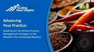 Advancing Your Practice Sandi Leyvas Six Hottest Practice