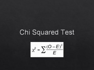 Chi Squared Test What is Chi Squared Chi