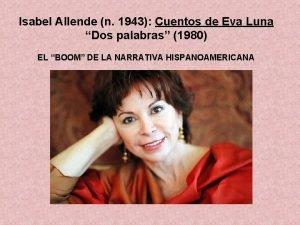 Isabel Allende n 1943 Cuentos de Eva Luna