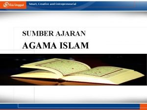 SUMBER AJARAN AGAMA ISLAM SUMBER AJARAN AGAMA ISLAM