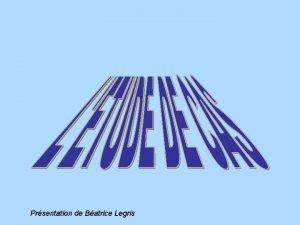Prsentation de Batrice Legris CLASSE DE 4me GEOGRAPHIE