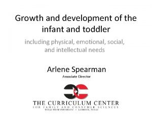 Growth and development of the infant and toddler