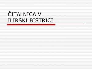 ITALNICA V ILIRSKI BISTRICI ITALNICE NA SLOVENSKEM v