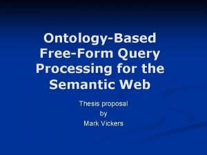 OntologyBased FreeForm Query Processing for the Semantic Web