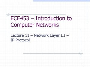 ECE 453 Introduction to Computer Networks Lecture 11