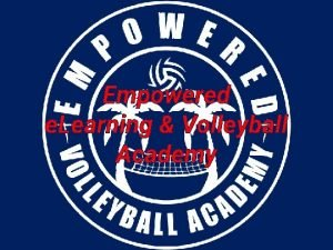 Empowered e Learning Volleyball Academy Empowered e Learning