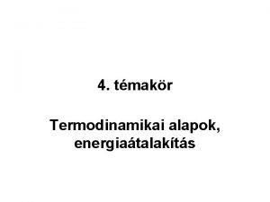 4 tmakr Termodinamikai alapok energiatalakts Tartalom 1 2