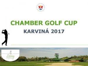 CHAMBER GOLF CUP KARVIN 2017 INFORMACE termn turnaje