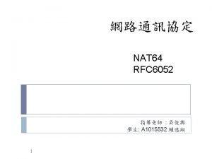 NAT Network Address Translation NAT 64 NAT 6