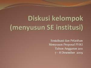 Diskusi kelompok menyusun SE institusi Sosialisasi dan Pelatihan