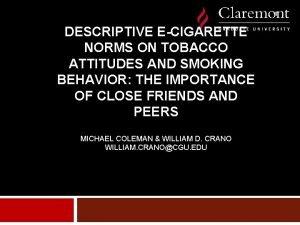 1 DESCRIPTIVE ECIGARETTE NORMS ON TOBACCO ATTITUDES AND