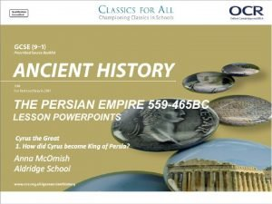 Cyrus the Great 1 How did Cyrus become