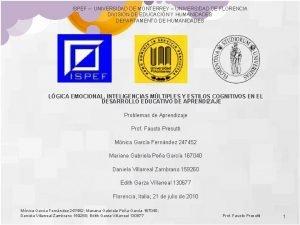 ISPEF UNIVERSIDAD DE MONTERREY UNIVERSIDAD DE FLORENCIA DIVISIN