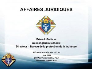 AFFAIRES JURIDIQUES Brian J Gedicks Avocat gnral associ