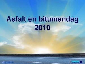 Asfalt en bitumendag 2010 De Standaard 2010 Wim