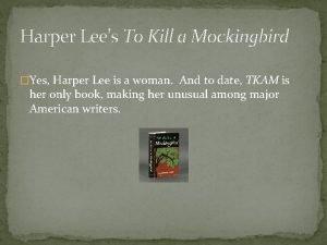 Harper Lees To Kill a Mockingbird Yes Harper