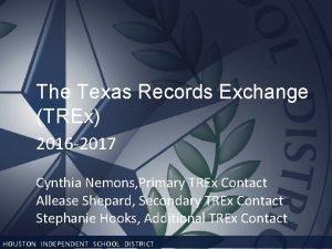 The Texas Records Exchange TREx 2016 2017 Cynthia