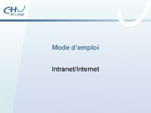 Mode demploi IntranetInternet Table des matires 1 2