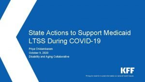State Actions to Support Medicaid LTSS During COVID19
