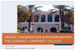 ENERGY CONSERVATION MODERNIZATION FOR GLENDALE COMMUNITY COLLEGE Aug