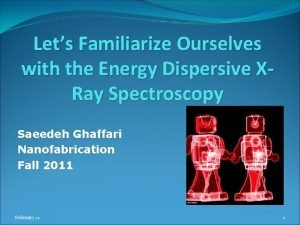 Lets Familiarize Ourselves with the Energy Dispersive XRay