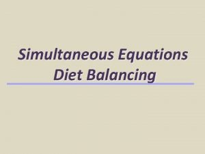 Simultaneous Equations Diet Balancing Simultaneous Equations Used to