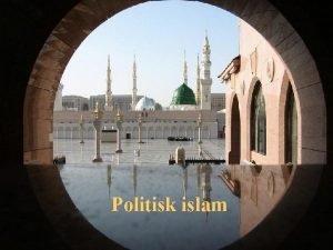 Politisk islam Politisk islam og muslimsk politikk Hva