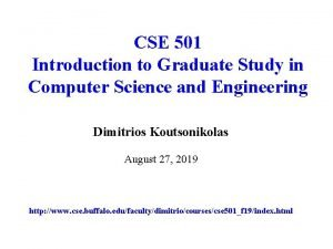 CSE 501 Introduction to Graduate Study in Computer