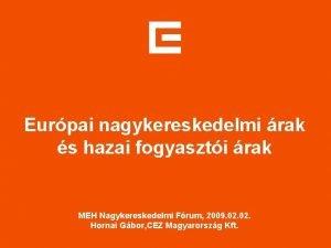 Eurpai nagykereskedelmi rak s hazai fogyaszti rak MEH