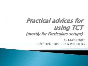 Practical advices for using TCT mostly for Particulars
