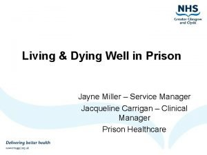 Living Dying Well in Prison Jayne Miller Service