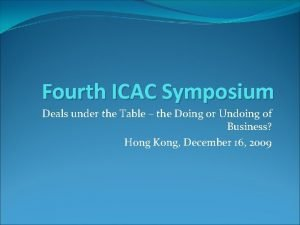 Fourth ICAC Symposium Deals under the Table the