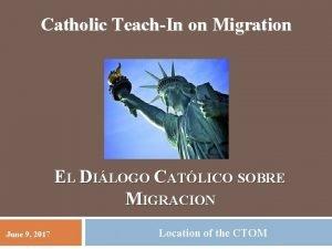 Catholic TeachIn on Migration EL DILOGO CATLICO SOBRE