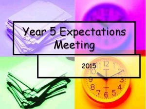 Year 5 Expectations Meeting 2015 Welcome n Welcome