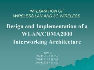 INTEGRATION OF WIRELESS LAN AND 3 G WIRELESS